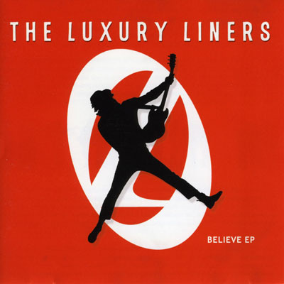 The Luxury Liners – Believe EP